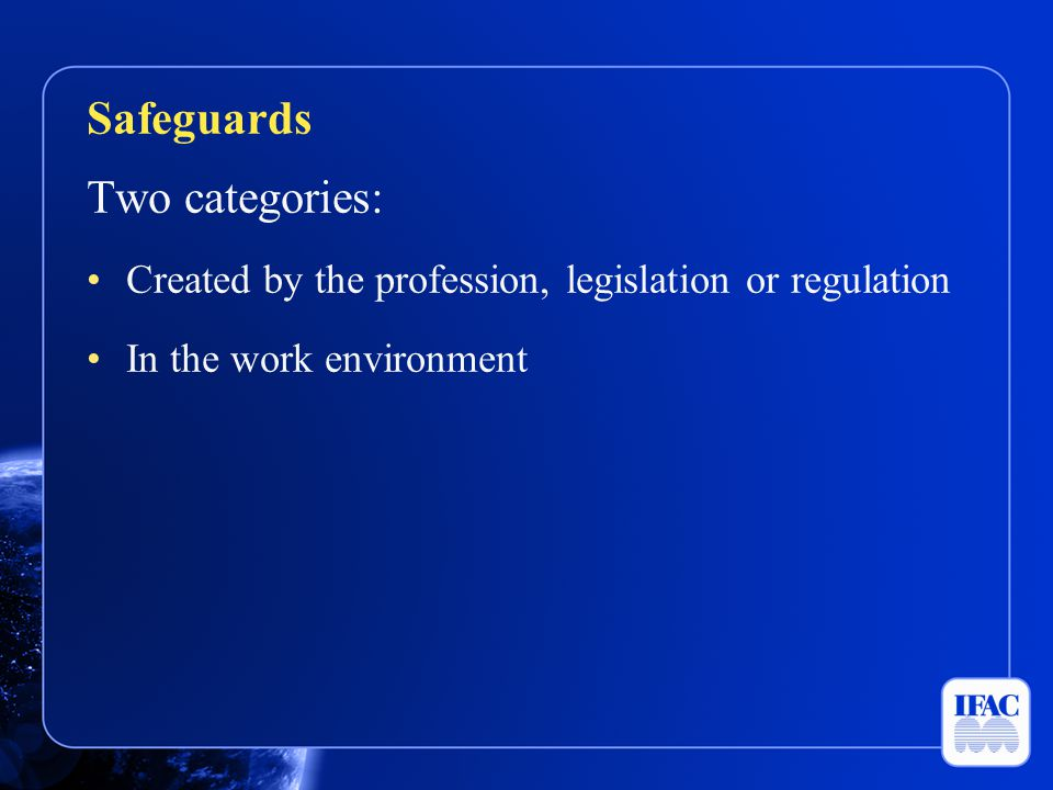 Safeguards Two categories: