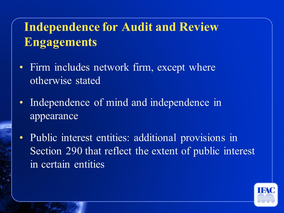 Independence for Audit and Review Engagements