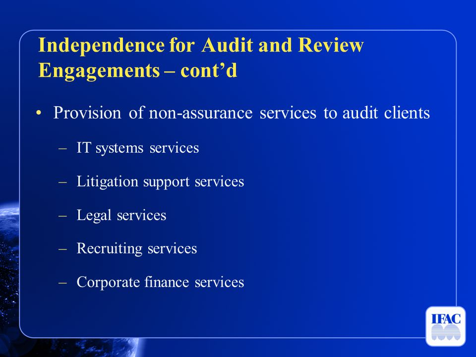 Independence for Audit and Review Engagements – cont'd