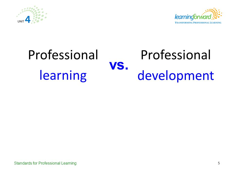 Professional development Professional learning vs.