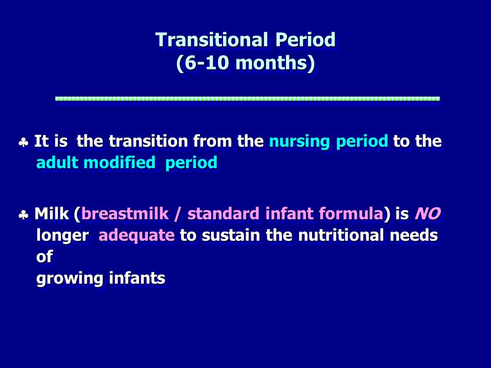 Transitional Period (6-10 months)