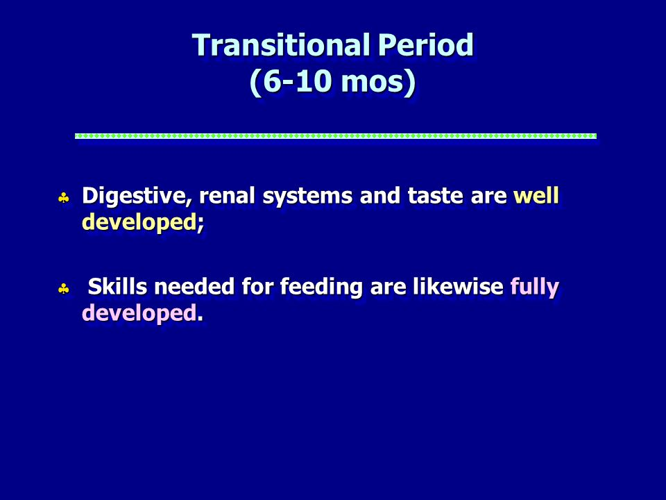 Transitional Period (6-10 mos)
