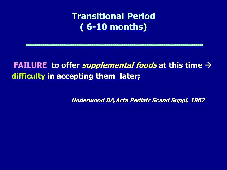 Transitional Period ( 6-10 months)