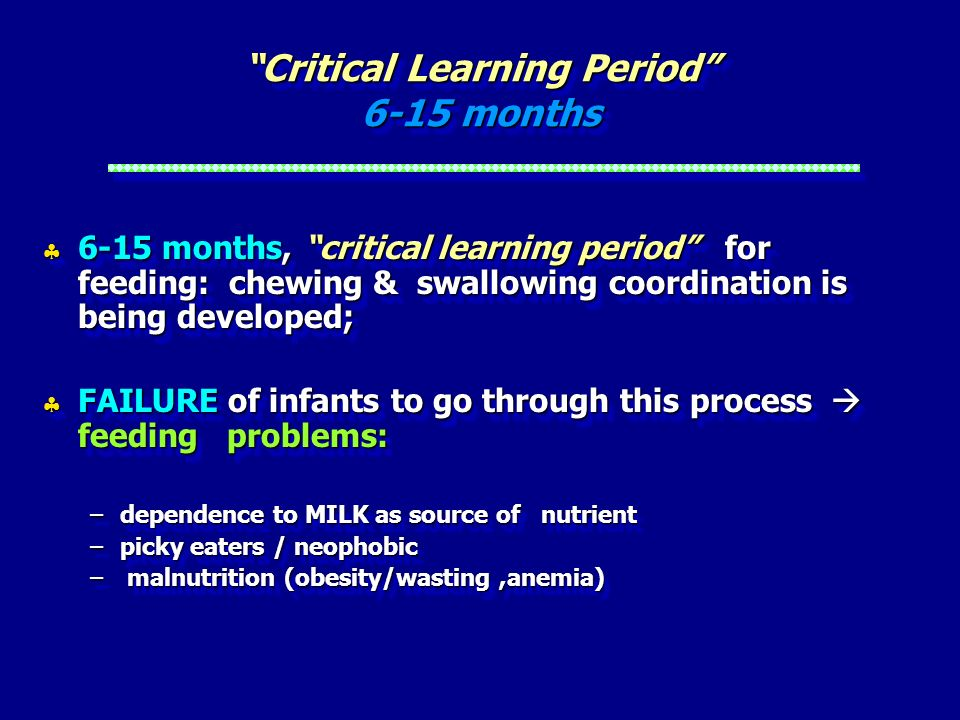 Critical Learning Period 6-15 months