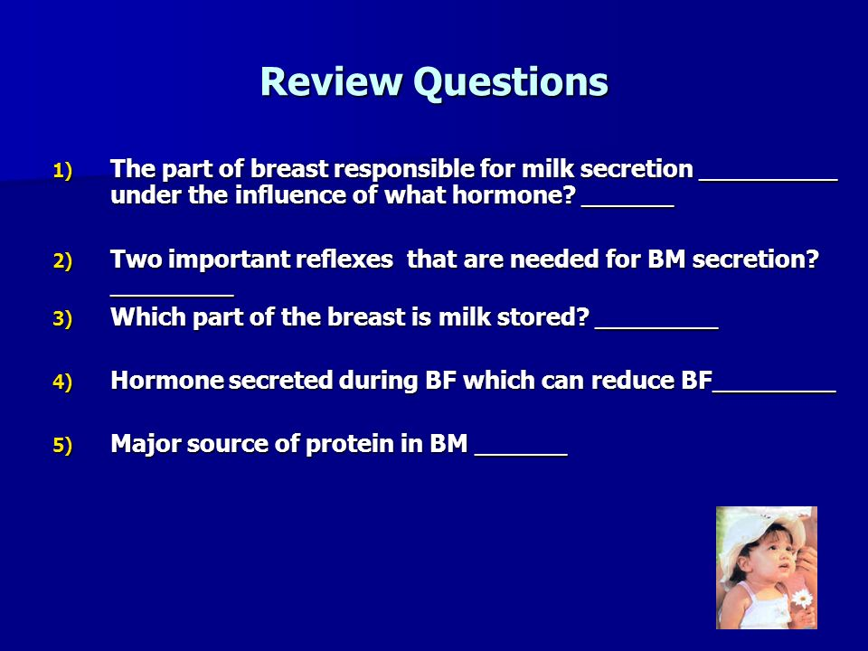 Review Questions The part of breast responsible for milk secretion _________ under the influence of what hormone ______.