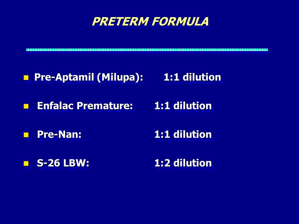 PRETERM FORMULA Pre-Aptamil (Milupa): 1:1 dilution