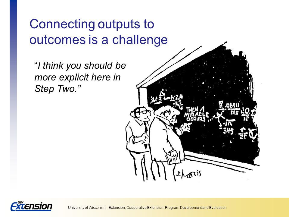 Connecting outputs to outcomes is a challenge