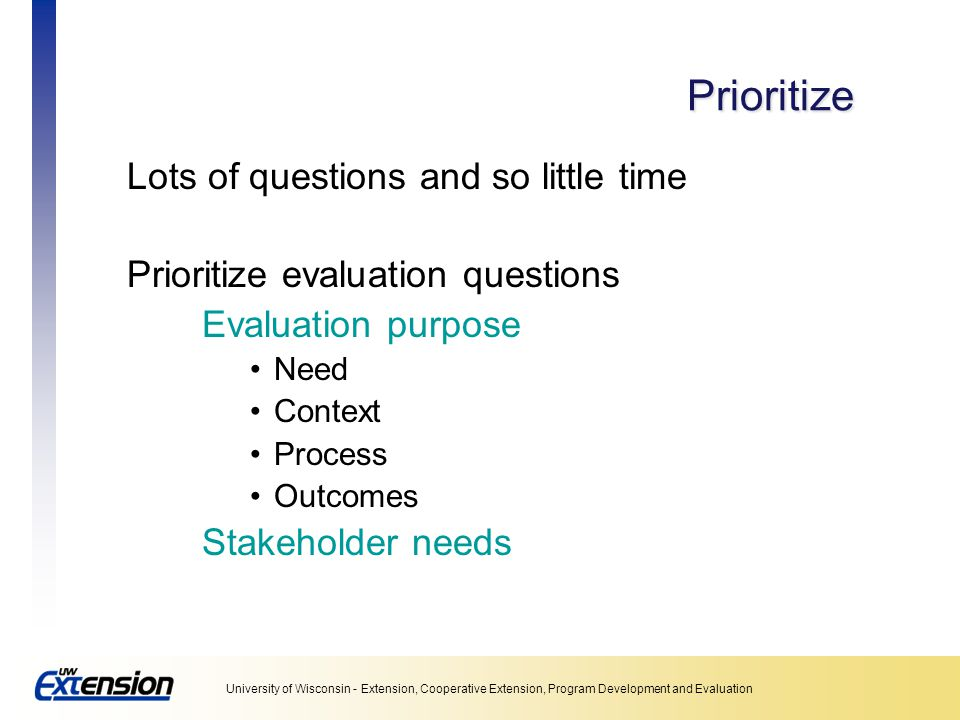 Prioritize Lots of questions and so little time