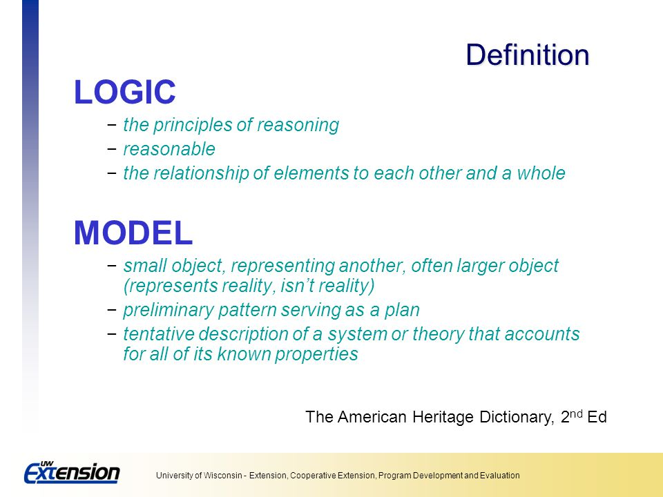 LOGIC MODEL Definition the principles of reasoning reasonable