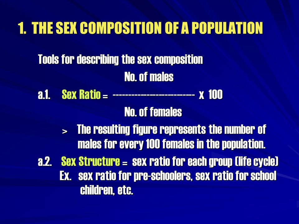 1. THE SEX COMPOSITION OF A POPULATION