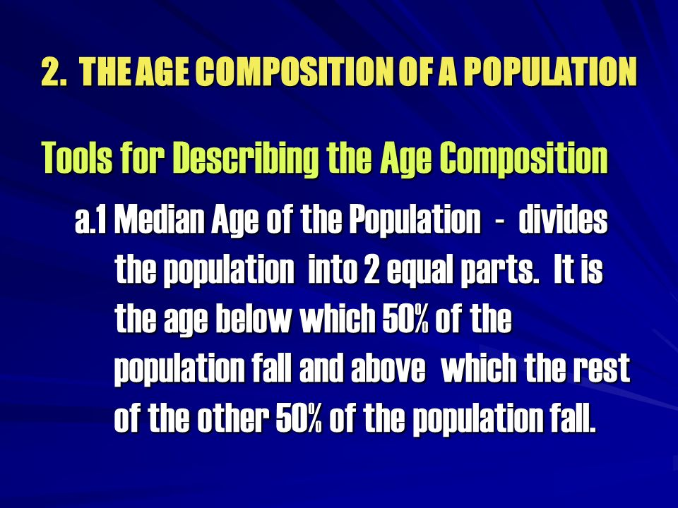 2. THE AGE COMPOSITION OF A POPULATION