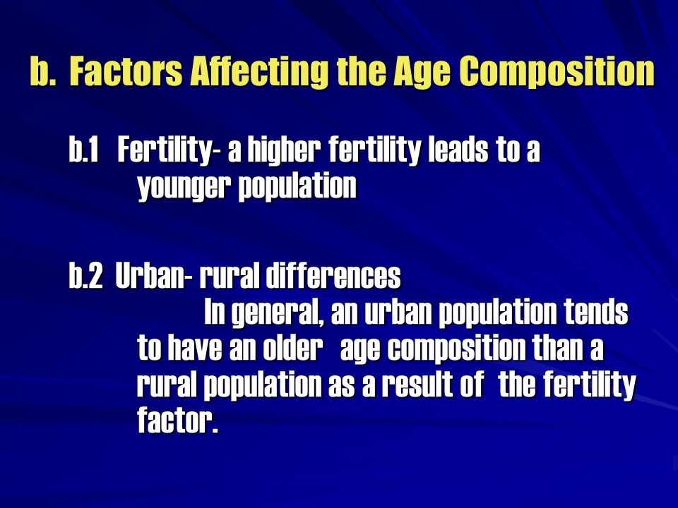 b. Factors Affecting the Age Composition