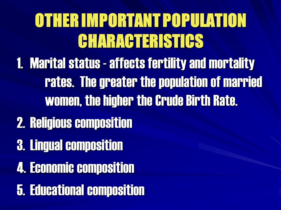 OTHER IMPORTANT POPULATION CHARACTERISTICS