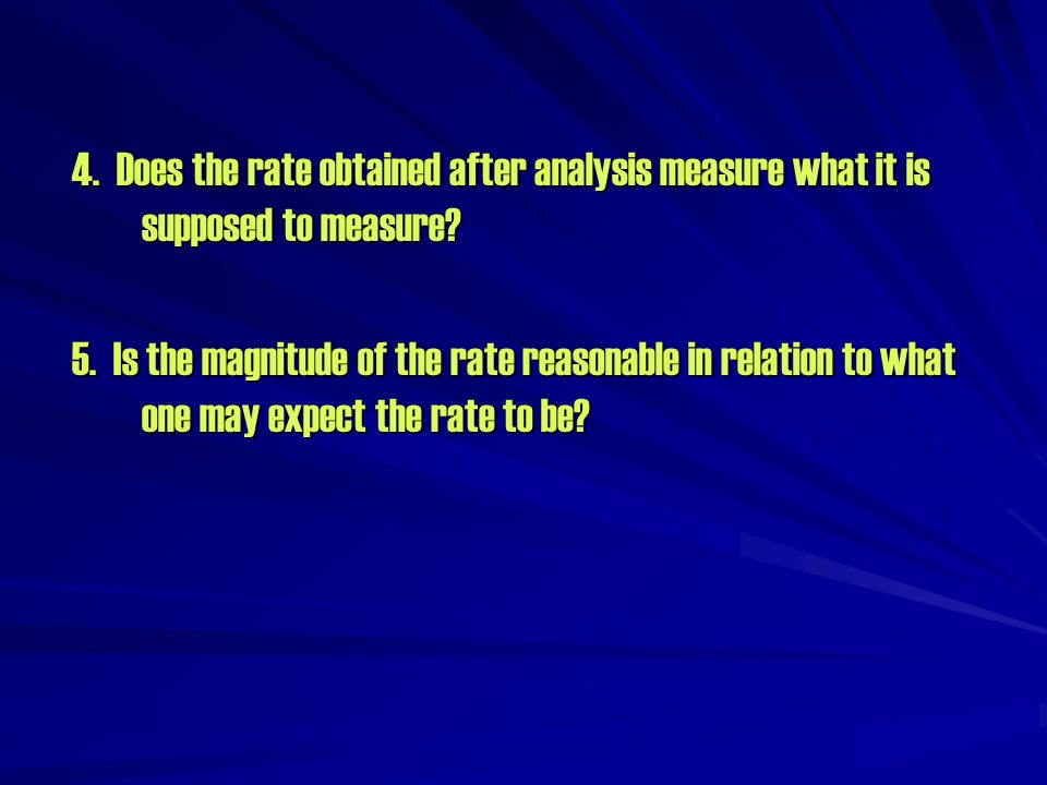 4. Does the rate obtained after analysis measure what it is supposed to measure