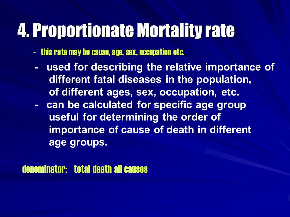 4. Proportionate Mortality rate