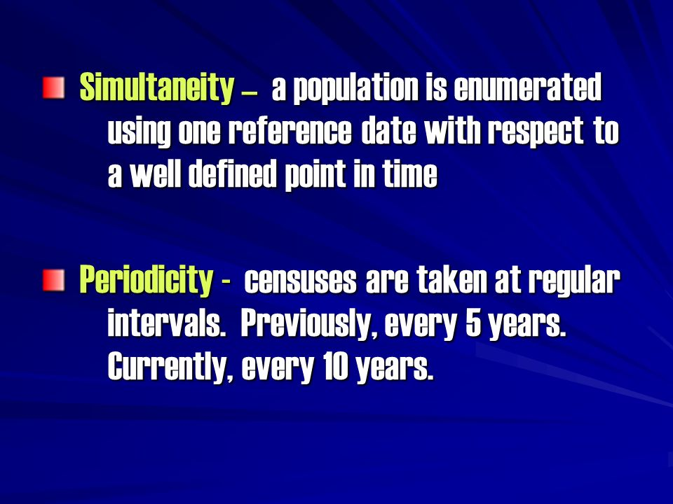 Simultaneity – a population is enumerated