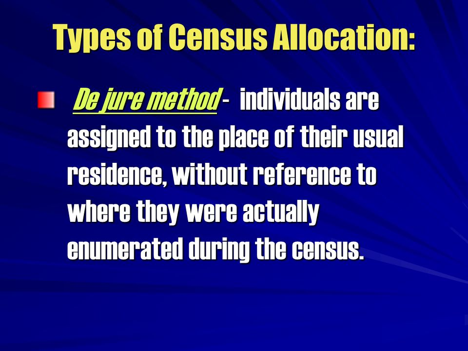 Types of Census Allocation: