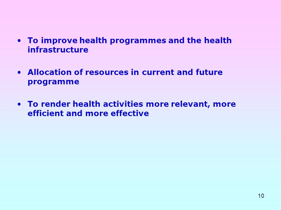 To improve health programmes and the health infrastructure