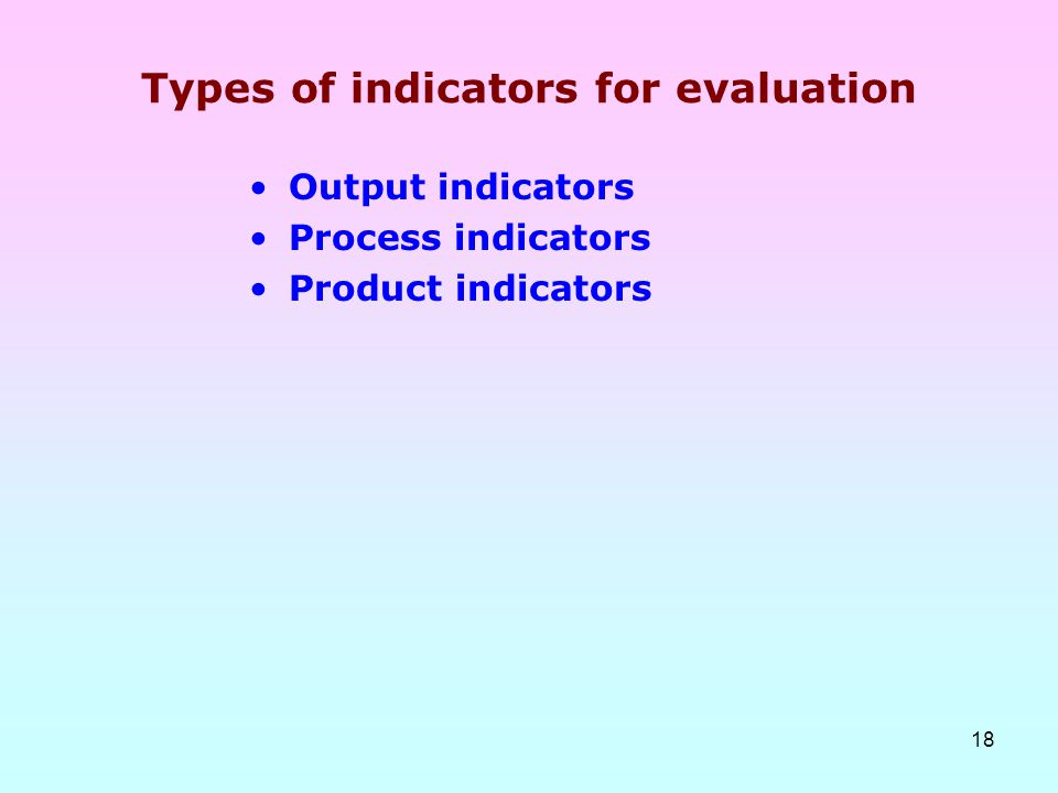 Types of indicators for evaluation
