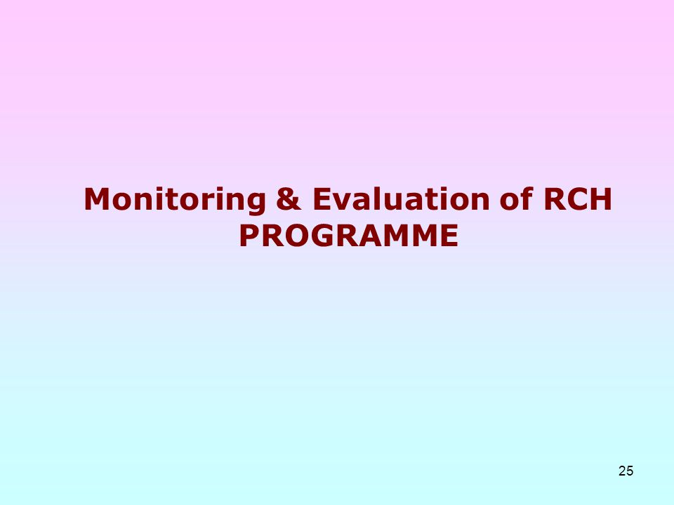 Monitoring & Evaluation of RCH PROGRAMME