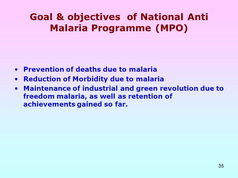 Goal & objectives of National Anti Malaria Programme (MPO)