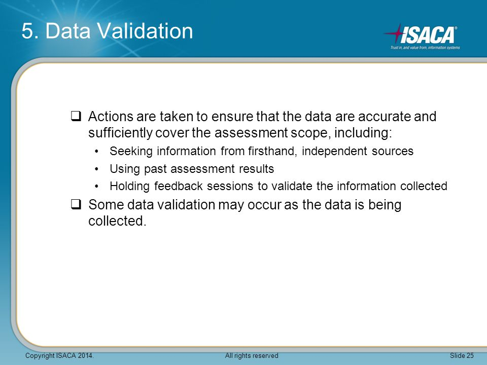 5. Data Validation Actions are taken to ensure that the data are accurate and sufficiently cover the assessment scope, including: