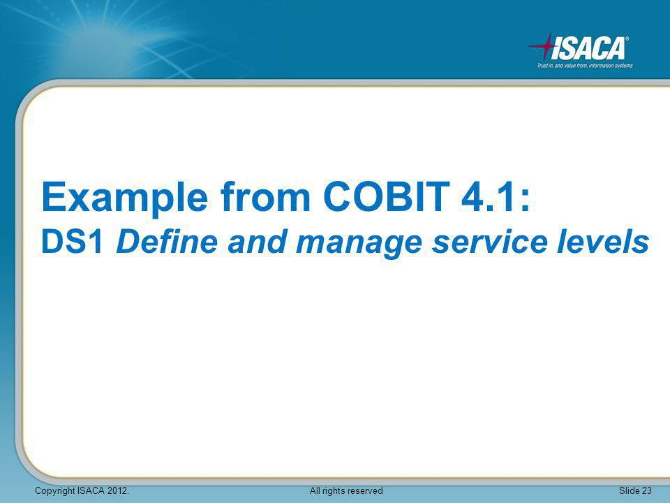 Example from COBIT 4.1: DS1 Define and manage service levels