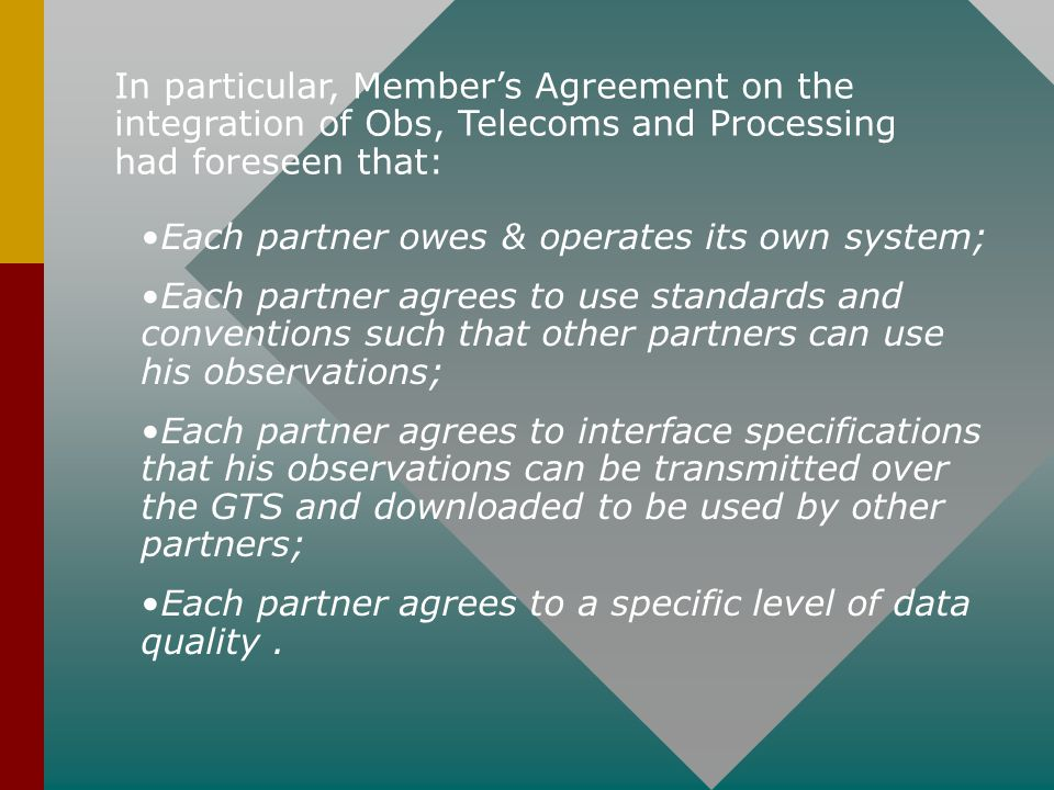 In particular, Member's Agreement on the integration of Obs, Telecoms and Processing had foreseen that: