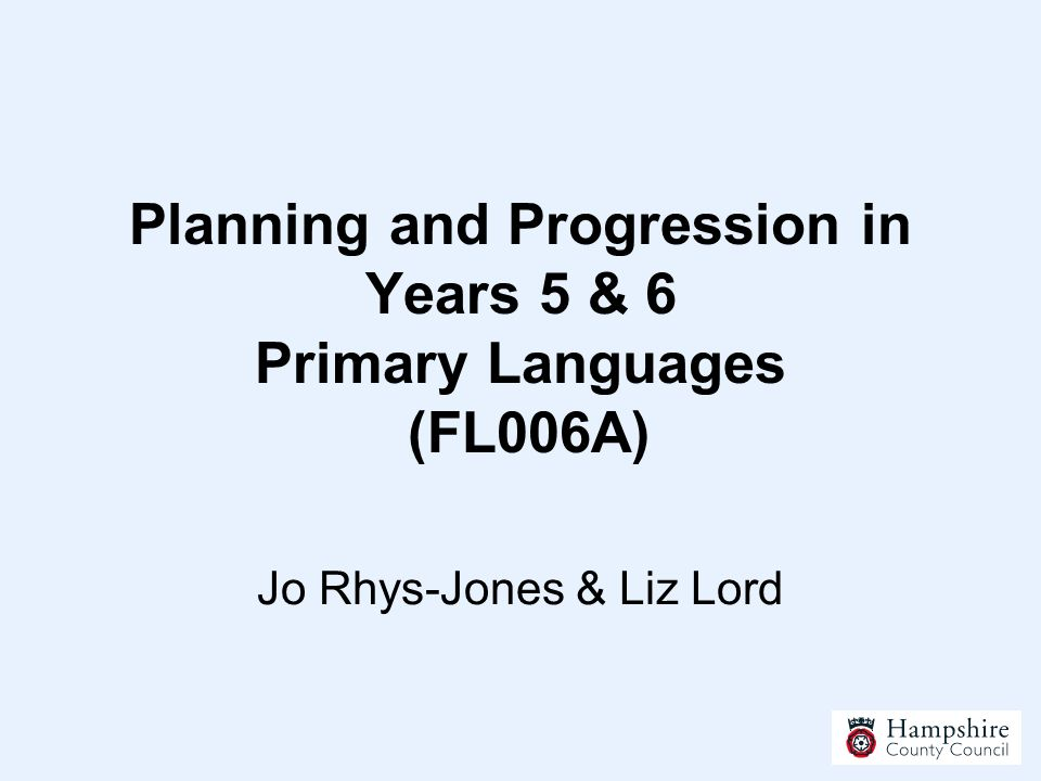 Planning and Progression in Years 5 & 6 Primary Languages (FL006A)