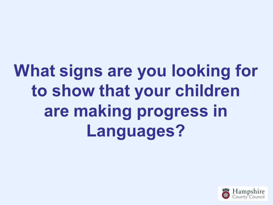 What signs are you looking for to show that your children are making progress in Languages