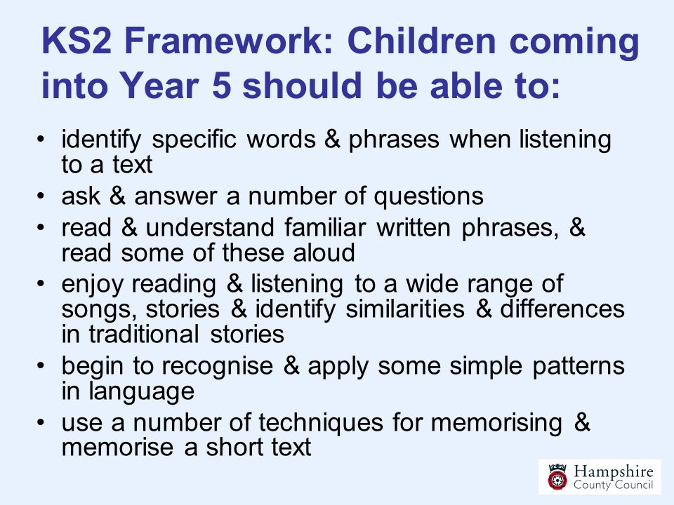 KS2 Framework: Children coming into Year 5 should be able to: