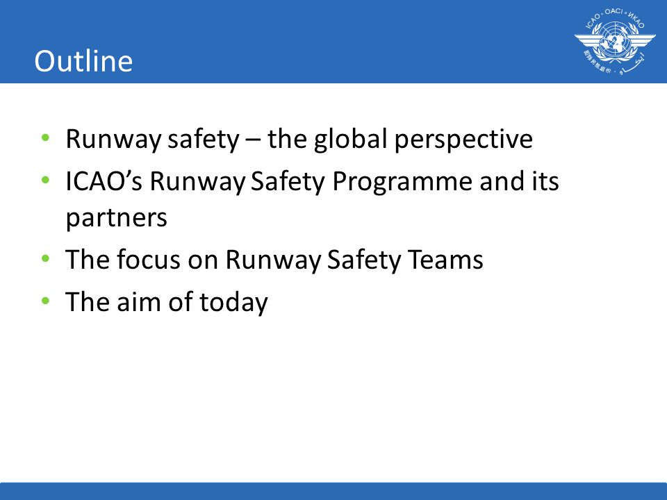 Outline Runway safety – the global perspective