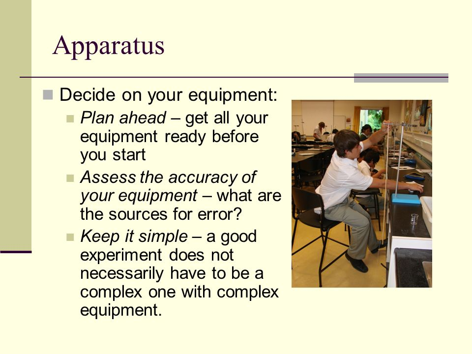 Apparatus Decide on your equipment: