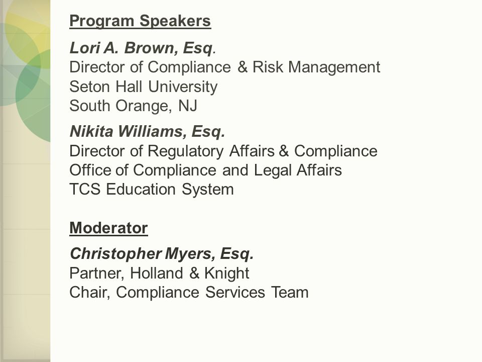 Program Speakers Lori A. Brown, Esq. Director of Compliance & Risk Management Seton Hall University South Orange, NJ.
