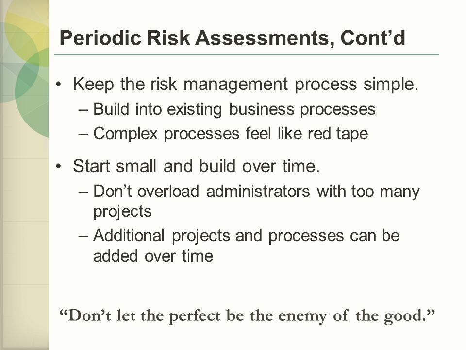 Periodic Risk Assessments, Cont'd
