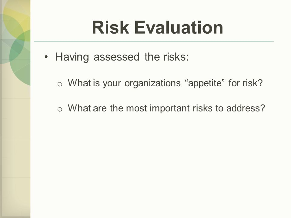 Risk Evaluation Having assessed the risks:
