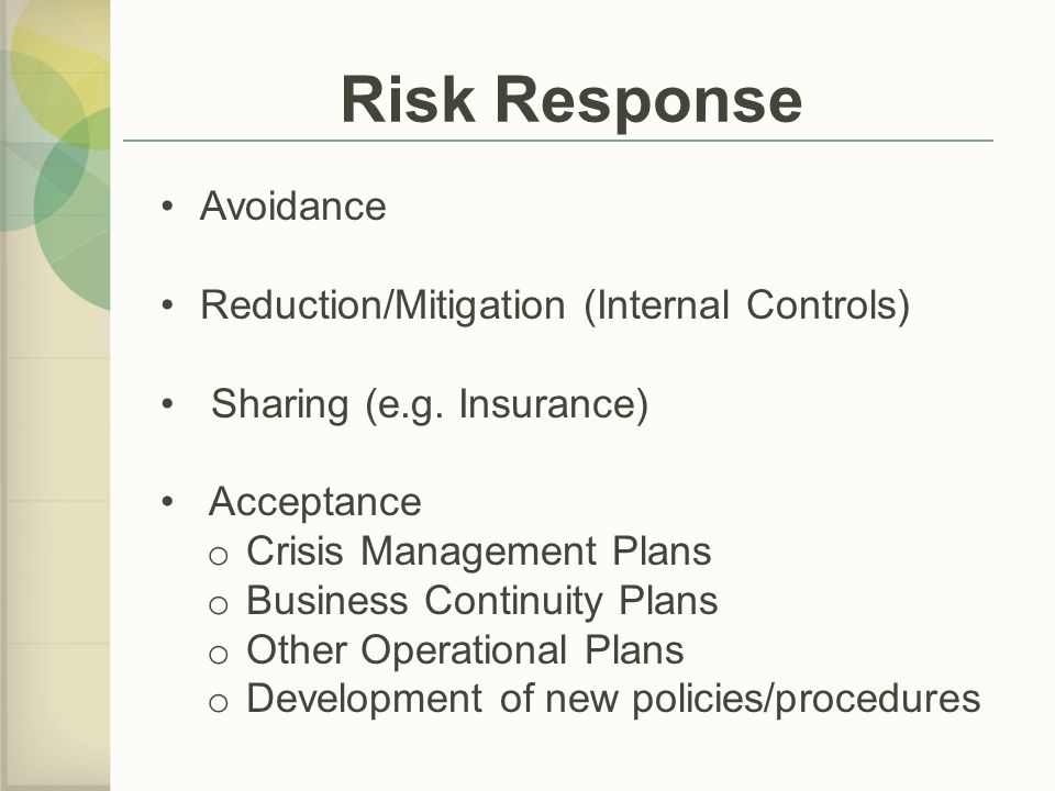 Risk Response Avoidance Reduction/Mitigation (Internal Controls)
