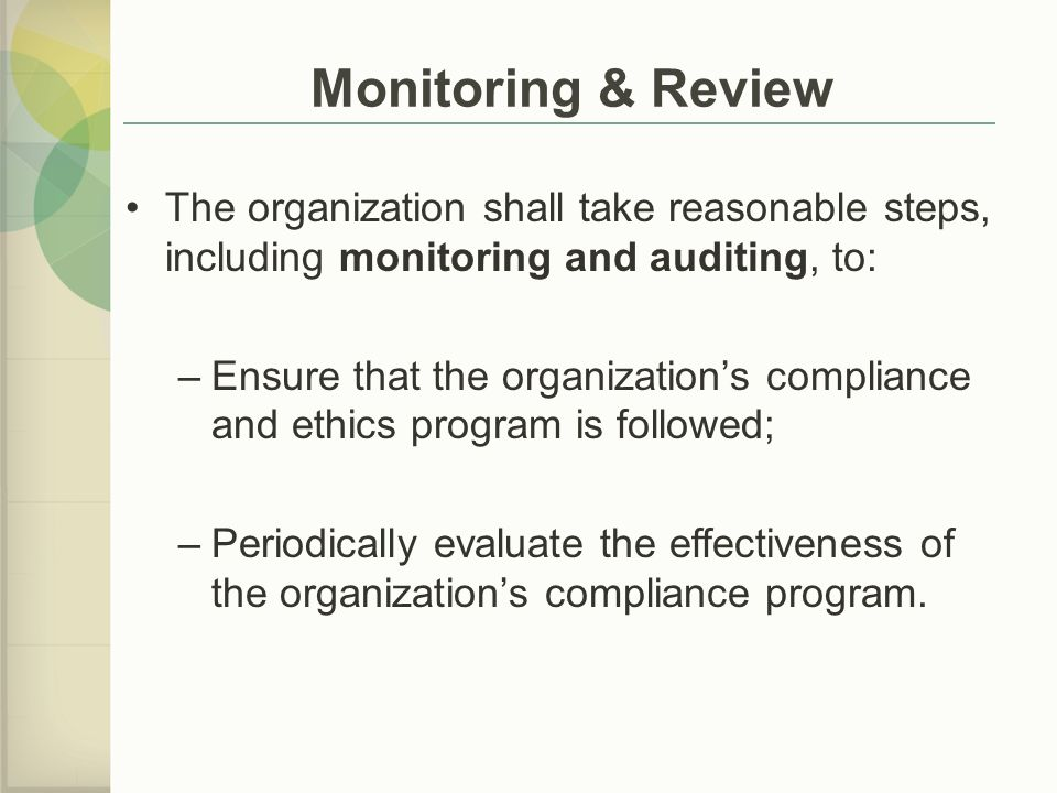 Monitoring & Review The organization shall take reasonable steps, including monitoring and auditing, to: