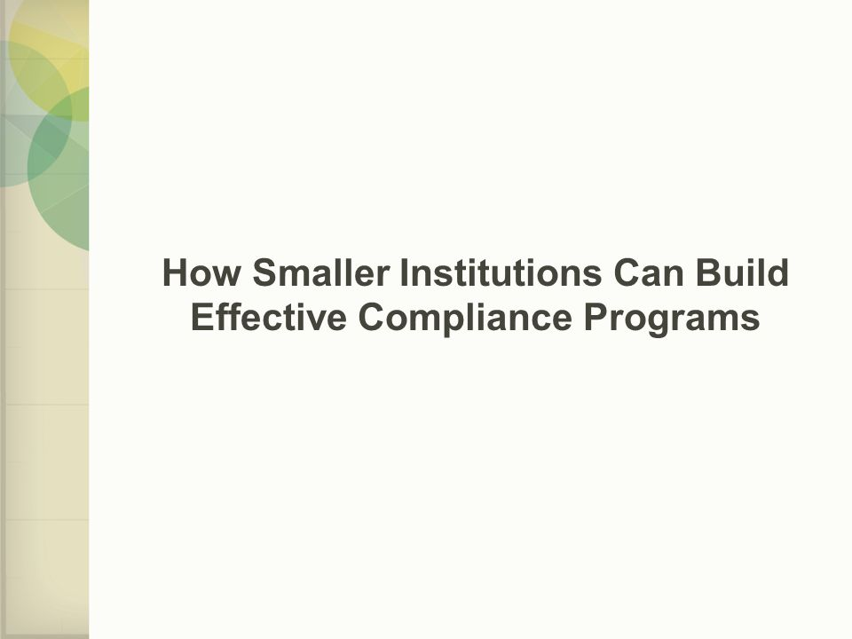 How Smaller Institutions Can Build Effective Compliance Programs