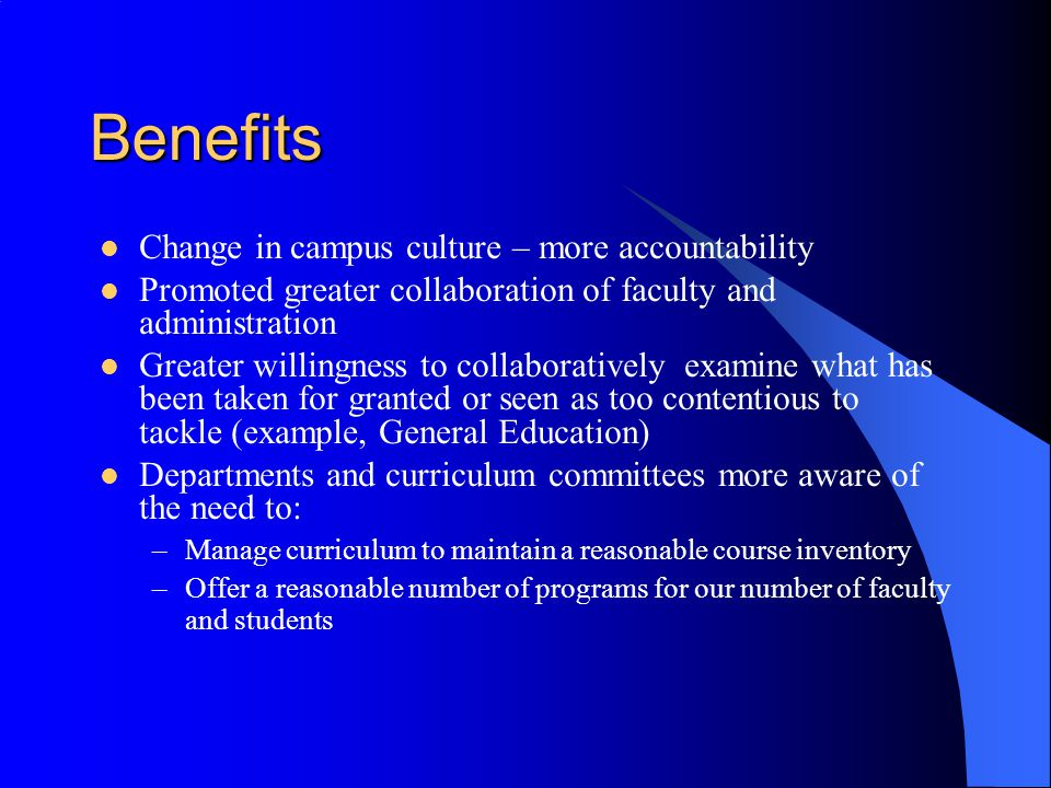 Benefits Change in campus culture – more accountability