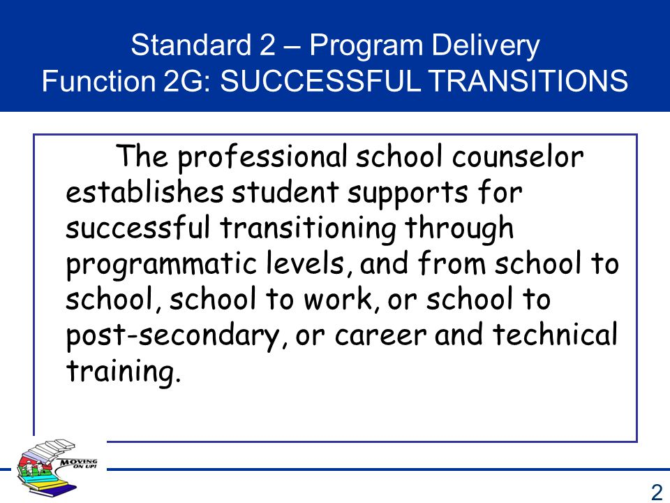 Standard 2 – Program Delivery Function 2G: SUCCESSFUL TRANSITIONS