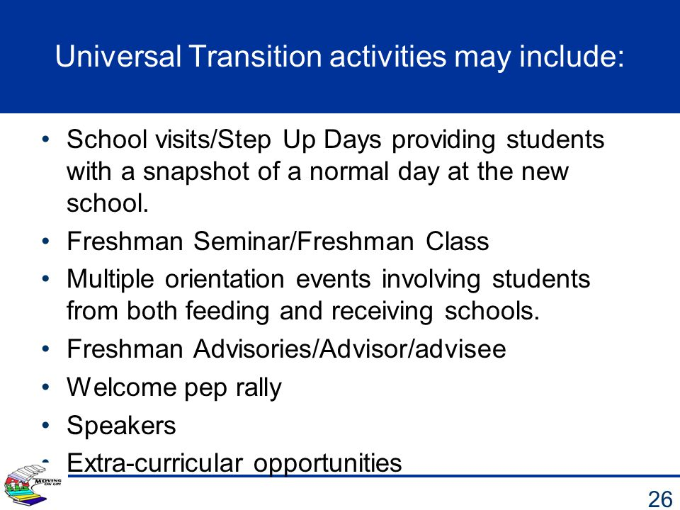 Universal Transition activities may include:
