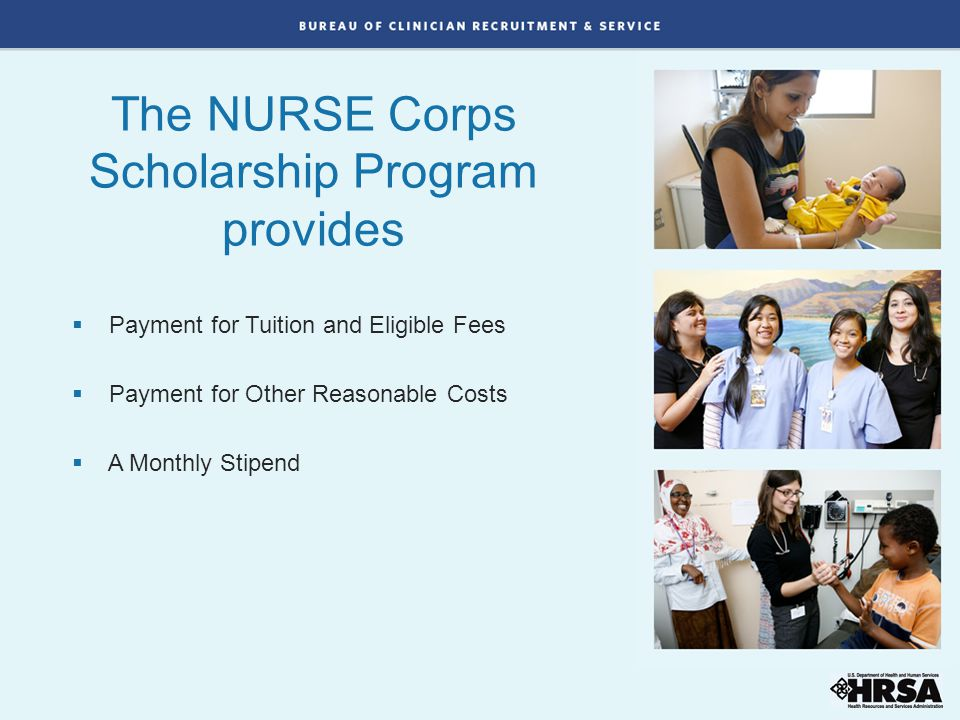 The NURSE Corps Scholarship Program provides