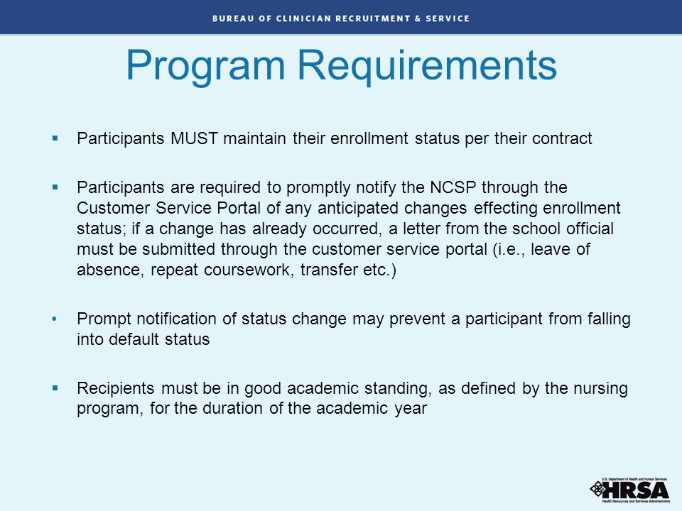 Program Requirements Participants MUST maintain their enrollment status per their contract.