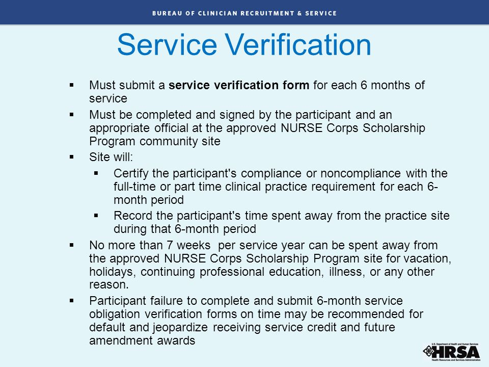 Service Verification Must submit a service verification form for each 6 months of service.