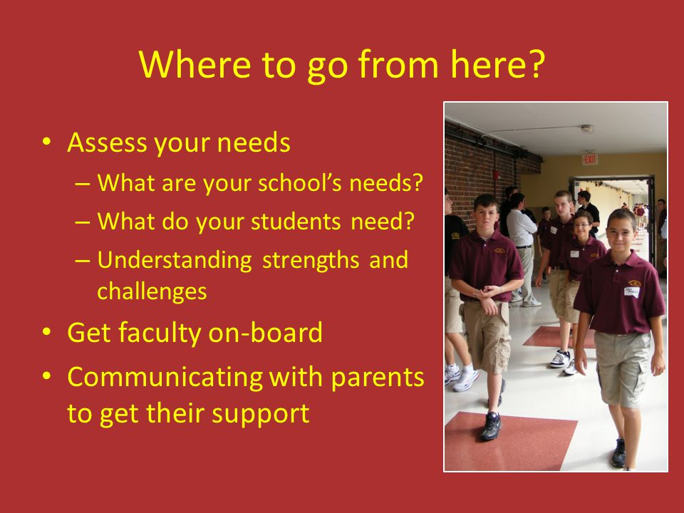 Where to go from here Assess your needs Get faculty on-board