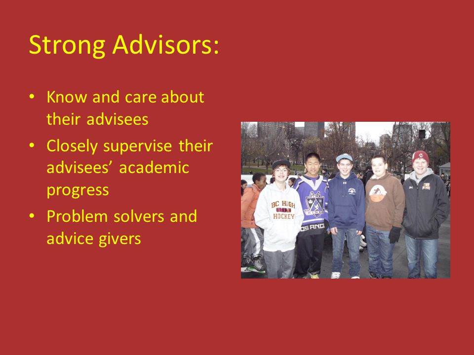 Strong Advisors: Know and care about their advisees