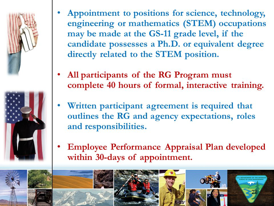 Appointment to positions for science, technology, engineering or mathematics (STEM) occupations may be made at the GS-11 grade level, if the candidate possesses a Ph.D. or equivalent degree directly related to the STEM position.