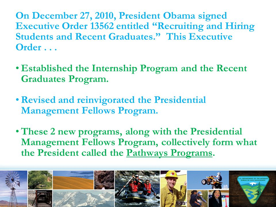 On December 27, 2010, President Obama signed Executive Order 13562 entitled Recruiting and Hiring Students and Recent Graduates. This Executive Order . . .