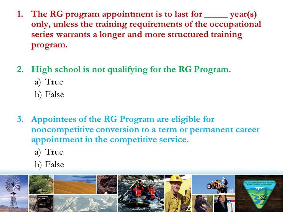 The RG program appointment is to last for _____ year(s) only, unless the training requirements of the occupational series warrants a longer and more structured training program.